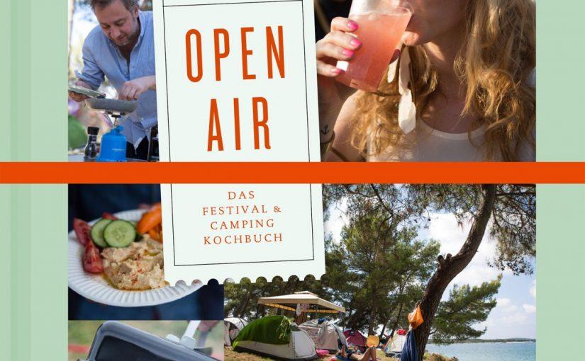 Open Air Das Festival- und Camping- Kochbuch